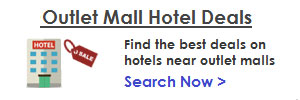 Outlet Mall Hotel Deals - Find the vest deals on hotels near outlet malls